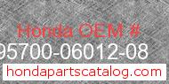 Honda 95700-06012-08 genuine part number image