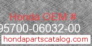 Honda 95700-06032-00 genuine part number image