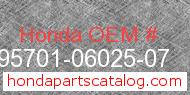 Honda 95701-06025-07 genuine part number image