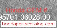 Honda 95701-06028-00 genuine part number image