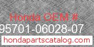 Honda 95701-06028-07 genuine part number image