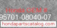 Honda 95701-08040-07 genuine part number image