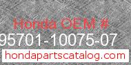 Honda 95701-10075-07 genuine part number image
