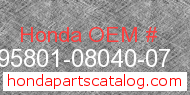 Honda 95801-08040-07 genuine part number image