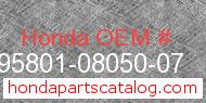 Honda 95801-08050-07 genuine part number image