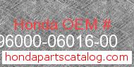 Honda 96000-06016-00 genuine part number image
