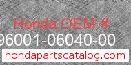 Honda 96001-06040-00 genuine part number image