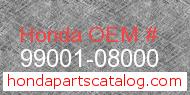 Honda 99001-08000 genuine part number image